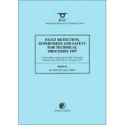 Fault Detection, Supervision and Safety for Technical Processes 1997: v. 1-3 by J. Chen