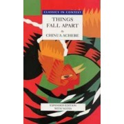Things Fall Apart - Classics in Context by Chinua Achebe