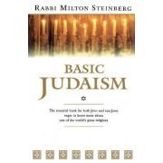 Basic Judaism by Milton Steinberg