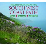 Hidden Landscapes of the South West Coast Path by Ruth Luckhurst