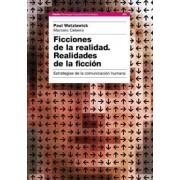 Ficciones de la realidad, realidades de la ficcion/ Fictions of Reality, Realities of Fiction by Paul Watzlawick