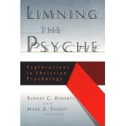 Limning the Psyche by Robert Campbell Roberts
