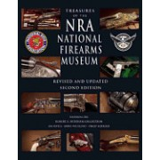 Treasures of the Nra National Firearms Museum: Exploring the World's Finest and Most Famous Guns