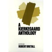 Kierkegaard Anthology by Robert Bretall