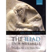 The Iliad in a Nutshell by Reader in Classical Art Michael Squire