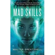 Mad Skills by Walter Greatshell