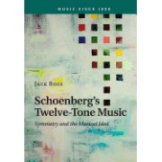 Schoenberg's Twelve-Tone Music: Symmetry and the Musical Idea