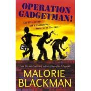 Operation Gadgetman! by Malorie Blackman