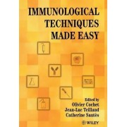Immunological Techniques Made Easy by Olivier Cochet