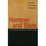 Hammer and Blaze by Ellen Voigt