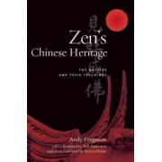 Zen's Chinese Heritage by Andrew Ferguson