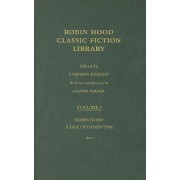 Robin Hood: A Tale of the Olden Time: Volume 1 by Stephen Knight