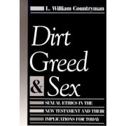 Dirt, Greed, and Sex by L. William Countryman