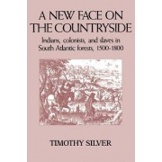 A New Face on the Countryside by Timothy H. Silver