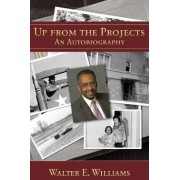 Up from the Projects by Walter E. Williams
