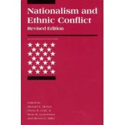Nationalism and Ethnic Conflict by Michael E. Brown
