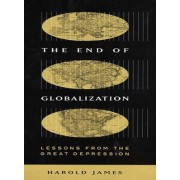 The End of Globalization by Dr. Harold James