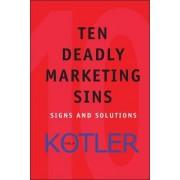 The Ten Deadly Marketing Sins by Philip Kotler