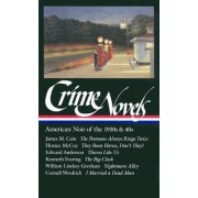 Crime Novels: American Noir of the 1930s and 40s Vol 1 by Horace McCoy