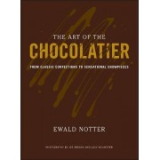 The Art of the Chocolatier by Ewald Notter