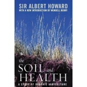 The Soil and Health by Sir Albert Howard
