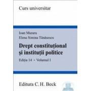 Drept constitutional si institutii politice - ed. 14 - Vol. I - Ioan Muraru Simina Tanasescu