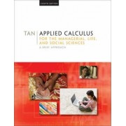 Applied Calculus for the Managerial, Life, and Social Sciences by S T Tan