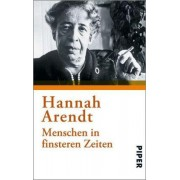 Menschen in finsteren Zeiten by Hannah Arendt
