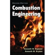 Combustion Engineering by Kenneth W. Ragland