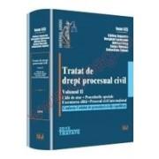 Tratat de drept procesual civil. Vol. II Caile de atac. Procedurile speciale. Executarea silita. Procesul civil international