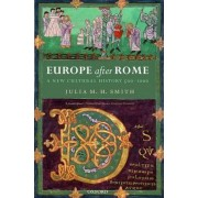 Europe after Rome by Julia M. H. Smith