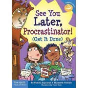 See You Later Procrastinator by Pamela Espeland