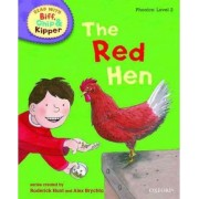 Oxford Reading Tree Read With Biff, Chip, and Kipper: Phonics: Level 2: The Red Hen by Roderick Hunt