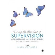 Getting the Best Out of Supervision in Counselling & Psychotherapy by Mary Creaner