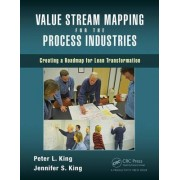Value Stream Mapping for the Process Industries by Peter L. King