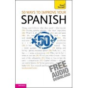 50 Ways to Improve Your Spanish: Teach Yourself by Keith Chambers