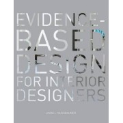 Evidence-Based Design for Interior Designers by Linda L. Nussbaumer