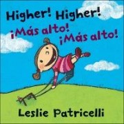 Higher, Higher! Bilingual Board Book by Leslie Patricelli