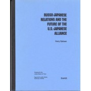 Russo-Japanese Relations and the Future of the U.S.-Japanese Alliance by Harry Gelman