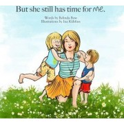 But She Still Has Time for Me by Belinda Bow