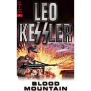 Blood Mountain: Dogs of War Series Volume 5 by Leo Kessler