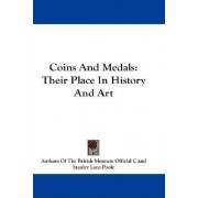 Coins and Medals by Of The British Museum Official Authors of the British Museum Official C