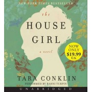 The House Girl Unabridged: A Novel [Low Price CD] by Tara Conklin