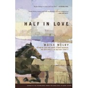 Half in Love by Maile Meloy