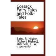 Cossack Fairy Tales and Folk-Tales by Robert Nisbet Bain