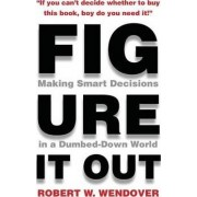 Figure It Out by Robert W Wendover