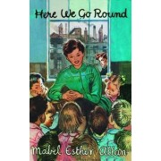 Here We Go Round by Mabel Esther Allen