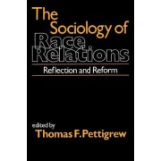 The Sociology of Race Relations by Thomas F. Pettigrew