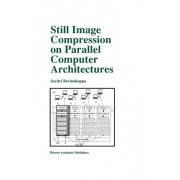 Still Image Compression on Parallel Computer Architectures by Savitri Bevinakoppa