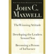 The Winning Attitude/Developing the Leaders around You/Becoming a Person of Influence by John C. Maxwell